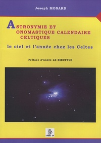 Joseph Monard - Astronymie et onomastique calendaire celtiques - Le ciel et l'année chez les Celtes.