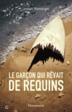 Joseph Monninger - Le garçon qui rêvait de requins.