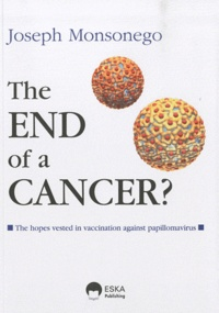 The end of a cancer? - The hopes vested in vaccination against papillomavirus.pdf