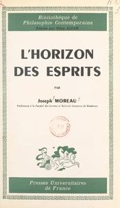 Joseph Moreau et Félix Alcan - L'horizon des esprits - Essai critique sur la phénoménologie de la perception.