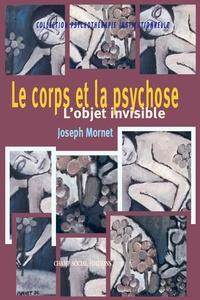 Joseph Mornet - Le corps et la psychose.