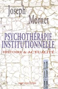 Joseph Mornet - Psychothérapie institutionnelle - Histoire & actualité.