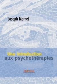Joseph Mornet - Une introduction aux psychothérapies.
