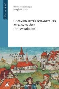 Joseph Morsel - Communautés d'habitants au Moyen Age (XIe-XVe siècles).