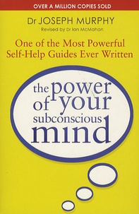 Joseph Murphy - The power of your subconscious mind.