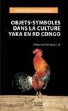 Joseph N'Soko Swa-Kabamba - Objets-symboles dans la culture Yaka en RD Congo.