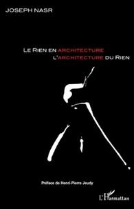 Joseph Nasr - Le rien en architecture, l'architecture du rien.