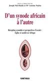 Joseph Ndi-Okalla et Antoine Ntalou - D'un synode africain à l'autre - Réception synodale et perspectives d'avenir : Eglise et société en Afrique.