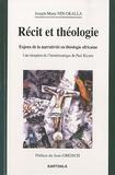Joseph Ndi-Okalla - Récit et théologie - Enjeux de la narrativité en théologie africaine - Une réception de l'herméneutique de Paul Ricoeur.
