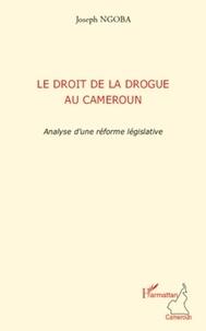 Joseph Ngoba - Le droit de la drogue au Cameroun.