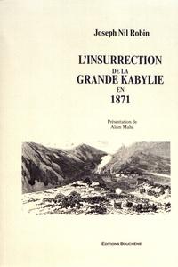 L'insurrection de la Grande Kabylie en 1871 - Joseph Nil Robin  
