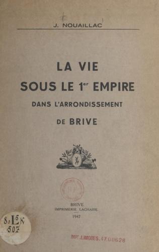 La vie sous le 1er Empire dans l'arrondissement de Brive