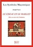 Joseph Noyer - Le ciseau et le maillet - Mise en oeuvre de l'initiation.