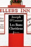 Joseph O'Connor - Les bons chrétiens.