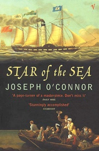 Joseph O'Connor - Star of the sea.