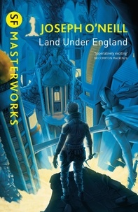 Joseph O'Neill - Land Under England.
