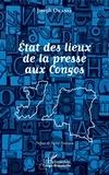 Joseph Okania - Etat des lieux de la presse aux Congos.