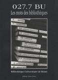 Joseph Orban et Jean-Marie Lecomte - 027.7 BU - Les mots des bibliothèques.