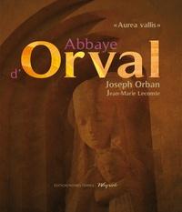"Joseph Orban - Abbaye d'Orval - ""Aurea vallis""."