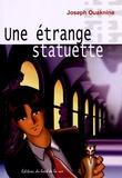 Joseph Ouaknine - Une étrange statuette.