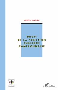 Joseph Owona - Droit de la fonction publique camerounaise.
