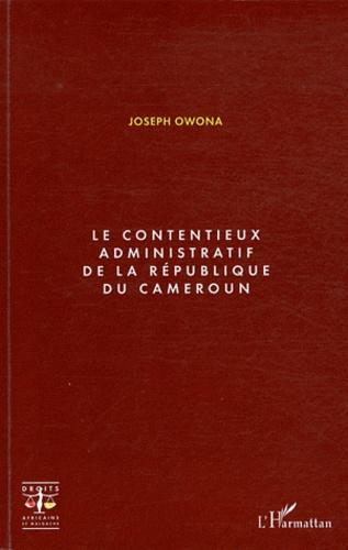 Joseph Owona - Le contentieux administratif de la République du Cameroun.