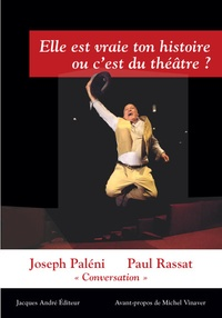 Joseph Paléni et Paul Rassat - Elle est vraie ton histoire ou c'est du théâtre ?.