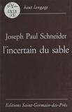 Joseph Paul Schneider - L'incertain du sable.