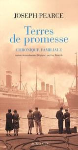 Joseph Pearce - Terres de promesse - Une chronique familiale.