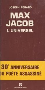 Joseph Pérard - Max Jacob l'universel - Étude, inédits.