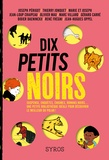 Joseph Périgot et Thierry Jonquet - Dix petits noirs.