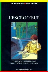 Joseph Périgot et Philippe Munch - L'escrocoeur.