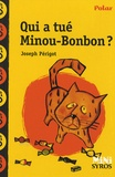 Joseph Périgot - Qui a tué Minou-Bonbon ?.