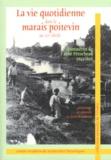 Joseph Pérocheau - La vie quotidienne dans le marais poitevin au XIXe siècle - Manuscrits de l'abbé Pérocheau (1843-1856).