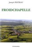 Joseph Pestieau - Froidchapelle - Un village entre Sambre et Meuse (1900-1950).
