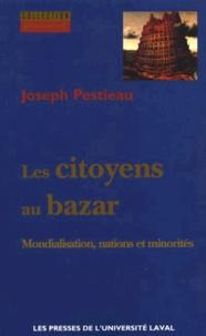 Joseph Pestieau - Les citoyens au bazar - Mondialisation, nations et minorités.