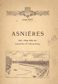 Joseph Petit - Asnières, jadis village Belle-Isle, aujourd'hui, 47e ville de France.