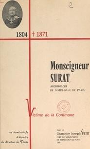 Joseph Petit et Pierre Petit - Monseigneur Surat, 1804-1871 - Archidiacre de Notre-Dame de Paris, victime de la Commune.