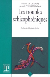 Joseph Peuskens et Michel de Clercq - Les troubles schizophréniques.