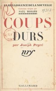 Joseph Peyré et Paul Morand - Coups durs.