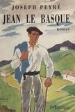 Joseph Peyré - Jean le Basque - Roman.