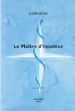 Joseph Peyre - Le Maître d'injustice.