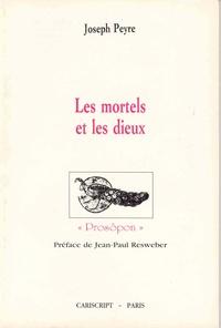 Joseph Peyre - Les Mortels et les dieux.