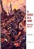 Joseph Picavet - La bataille de la Somme - Juillet 1916 - Mars 1917.