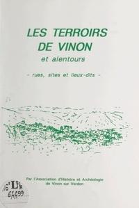 Joseph Piégay et Alain Delorme - Les terroirs de Vinon et des alentours - Rues, sites et lieux-dits.
