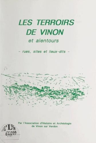 Les terroirs de Vinon et des alentours. Rues, sites et lieux-dits