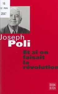 Joseph Poli - Et si on faisait la révolution - Dialogues d'un grand-père avec son petit-fils.