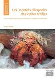 Joseph Poupin - Les crustacés décapodes des Petites Antilles - Avec de nouvelles observations pour Saint-Martin, la Guadeloupe et la Martinique.