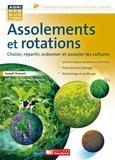 Joseph Pousset - Assolements et rotations - Choisir, répartir, ordonner et associer les cultures.