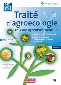 Deedr.fr Traité d'agroécologie - Face aux défis actuels et à venir, pourquoi et comment généraliser une pratique agricole